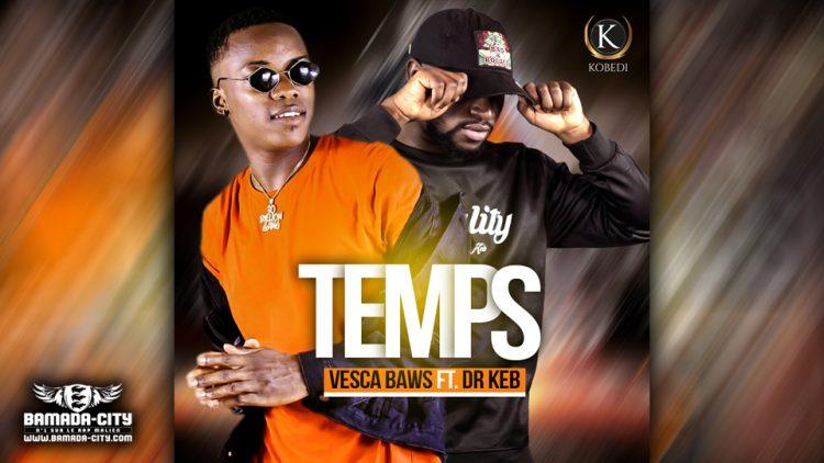 VESCA BAWS FT. DR KEB - TEMPS