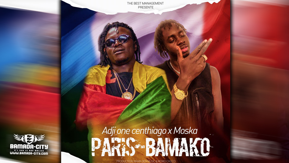 ADJI ONE CENTHIAGO Feat. MOSKA - PARIS & BAMAKO - Prod by MAMAN DEN MUSIC & MOMO CHOCO