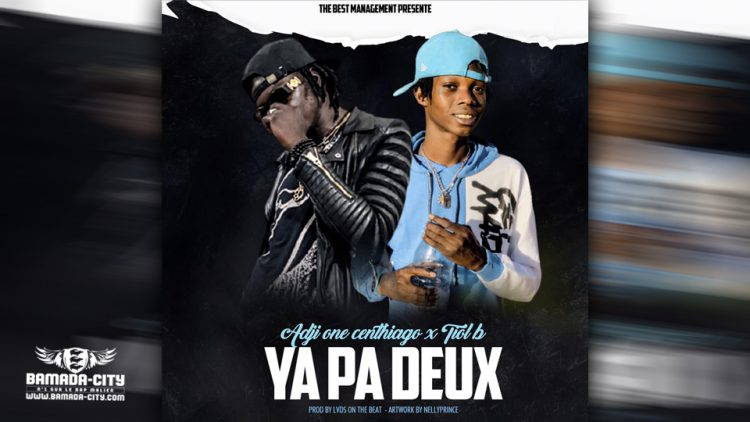 ADJI ONE CENTHIAGO Feat. TIOL B - YA PAS DEUX - Prod by LVDS