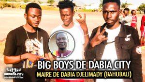 BIG BOYS DE DABIA CITY - MAIRE DE DABIA DJELIMADY (BAHUBALI) - Prod by DOUGA MASSA