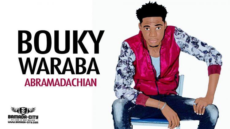 BOUKY WARABA - ABRAMADACHIAN - Prod by TC MUSIC