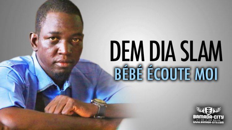DEM DIA SLAM - BÉBÉ ÉCOUTE MOI - Prod by AGORA PROD