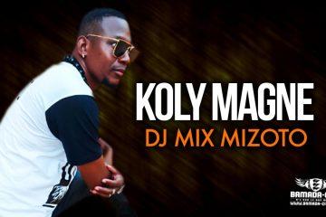 DJ MIX MIZOTO - KOLY MAGNE - Prod by DJIGUI TOUNKARA