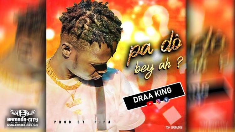 DRAA KING - PA DÔ BEY AH Extrait de la Mixtape DIFFÉRENCE - Prod by PIPA