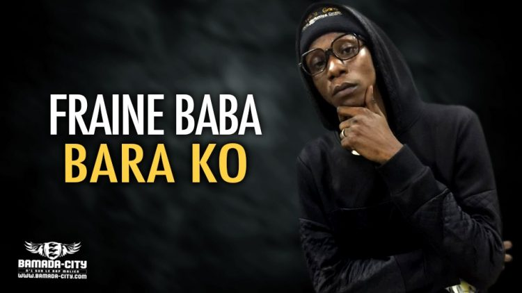 FRAINE BABA - BARA KO - Prod by PIZARRO (BAMADA-CITY)