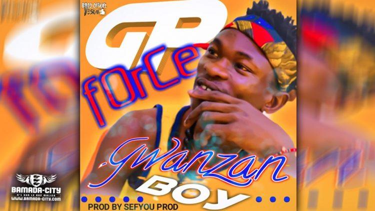 GP FORCE - WANZAN BOY - Prod by SEFYOU PROD
