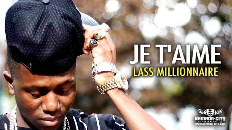 LASS MILLIONNAIRE - JE T'AIME - Prod by AFRICA PROD