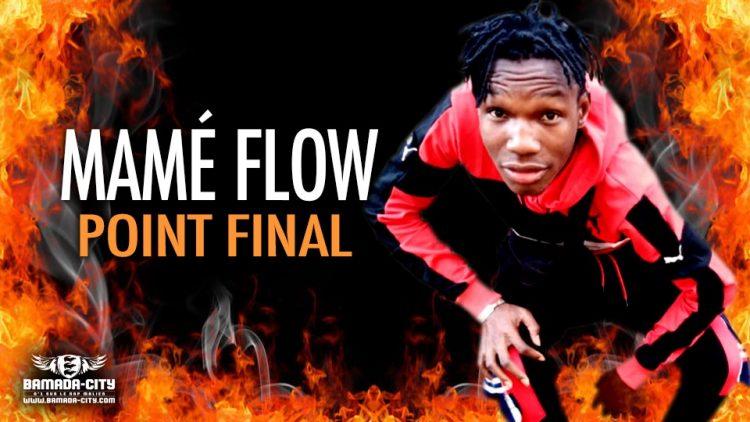 MAMÉ FLOW - POINT FINAL - Prod by LAKARÉ PROD