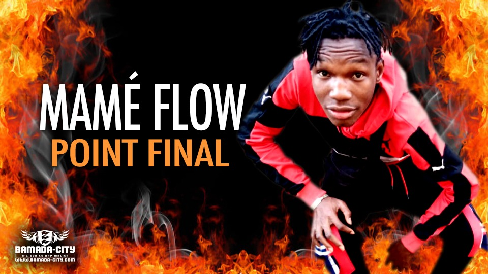 MAMÉ FLOW - POINT FINAL - Prod by LAKARÉ PROD