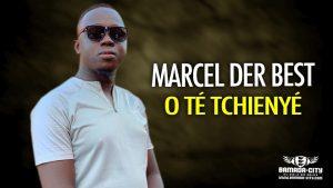 MARCEL DER BEST - O TÉ TCHIENYÉ - Prod by GERY COUL & LASS ON THE BEATZ