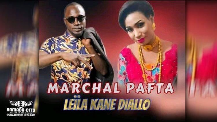 MARCHAL PAFTA - LEÏLA KANE DIALLO - Prod by PAPA MUSIC