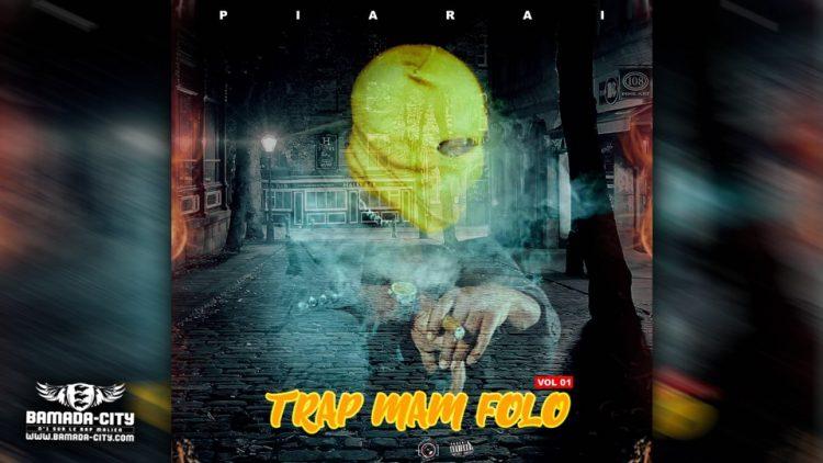 PIARAI - TRAP MAN FOLO Vol.1 (Mixtape Complète)
