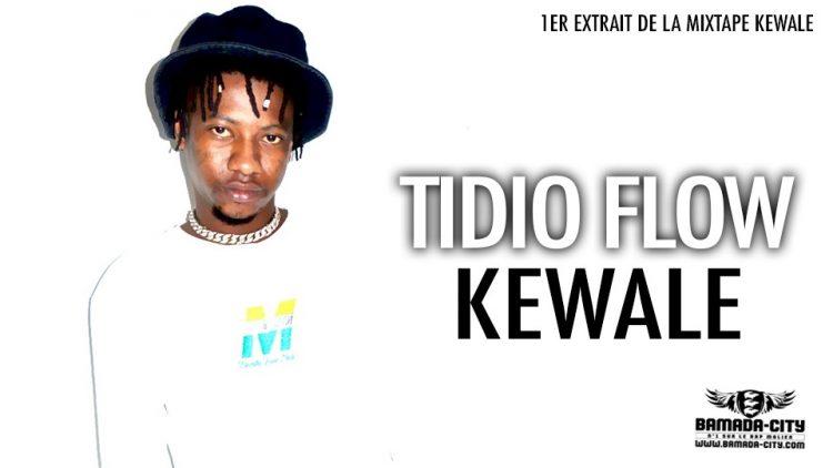 TIDIO FLOW - KEWALE 1er EXTRAIT DE LA MIXTAPE KEWALE - Prod by PALMER
