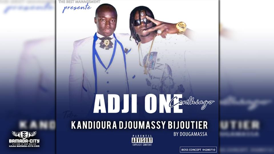ADJI ONE CENTHIAGO - KANDIOURA DJOUMASSY - Prod by DM MUSIC