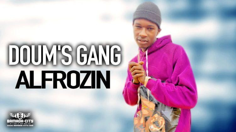 DOUM'S GANG - ALFROZIN - Prod by DERBY