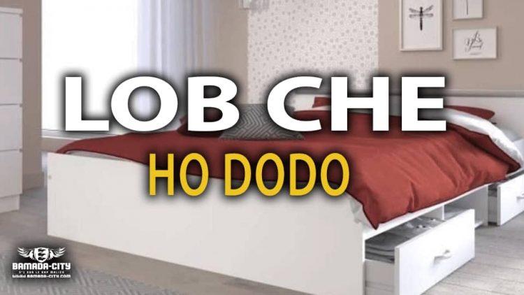LOB CHE - HO DODO - Prod by KERLY ON DA TRACK
