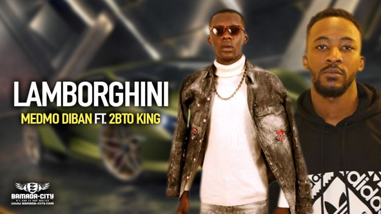 MEDMO DIBAN Feat. 2BTO KING - LAMBORGHINI - Prod by DOUCARA