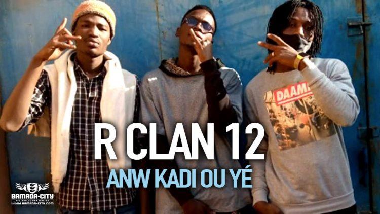 R CLAN 12 - ANW KADI OU YÉ - Prod by MISTER COOL ON DA TRACK
