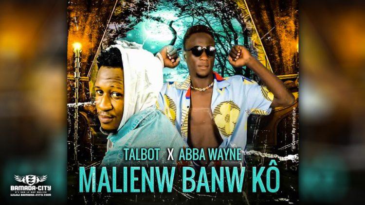 TALBOT Feat. ABBA WAYNE - MALIENW BANW KÔ - Prod by DOUCARA