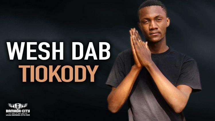 WESH DAB - TIOKODY - Prod by BLÊME MUSIC
