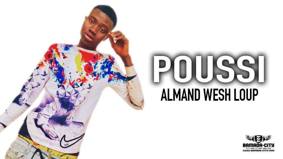 ALMAND WESH LOUP - POUSSI - Prod by H2MUSIC