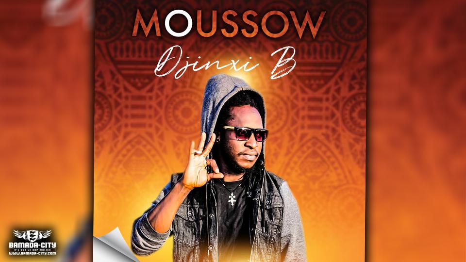 DJINXI B - MOUSSOW - Prod by GABIDOU RECORDS