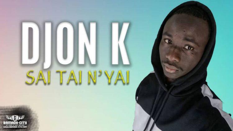 DJON K - SAI TAI N'YAI - Prod by SASPA ON THE BEAT