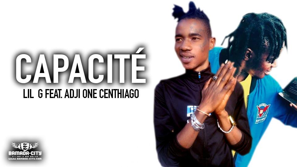 LIL G Feat. ADJI ONE CENTHIAGO - CAPACITÉ Extrait de la mixtape GAME OVER Prod by KING ON THE TRACK