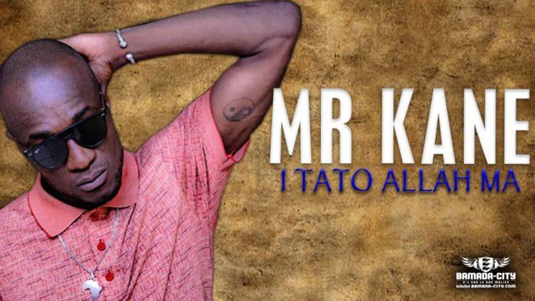 MR KANE - I TATO ALLAH MA - Prod by BP RECORDZ