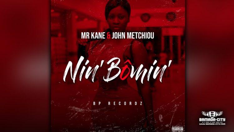MR KANE WITH - JOHN MÉTCHIOU - NIN' BÔMIN' - Prod by BP RECORDZ