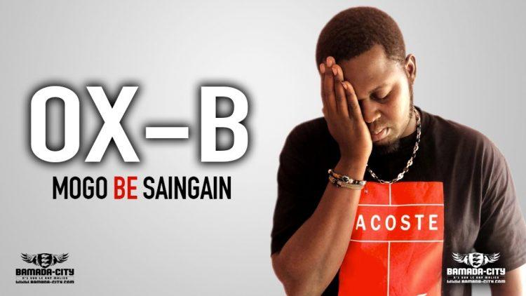 OX B - MOGO BE SAINGAIN - Prod by DINA ONE