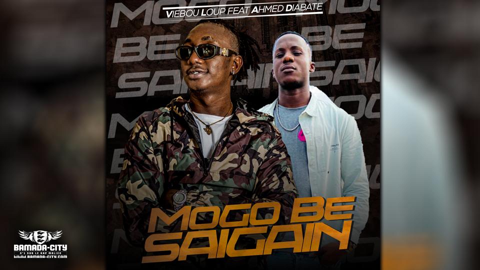 VIEBOU LOUP Feat. AHMED DIABATÉ - MOGO BE SAIGAIN - Prod by BALLA DIABATÉ