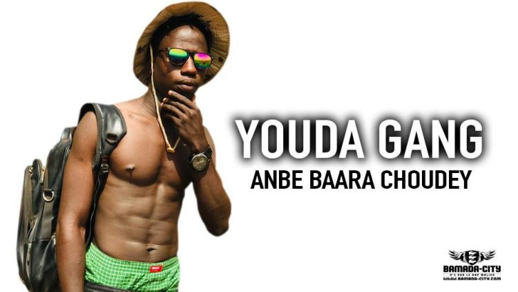 YOUDA GANG - ANBE BAARA CHOUDEY - Prod by S-P PARLA ODT