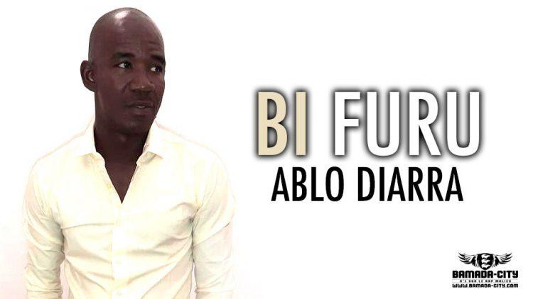 ABLO DIARRA - BI FURU - Prod by DJ FARDO