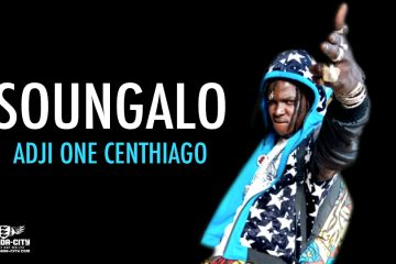 ADJI ONE CENTHIAGO - SOUNGALO - Prod by LAGARE PROD STUDIO
