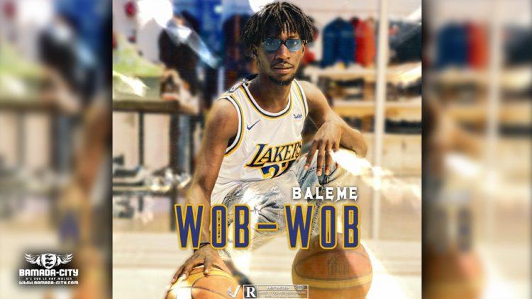 BALEME - WOB WOB - Prod by M.A.D (WORONA EMPIRE)
