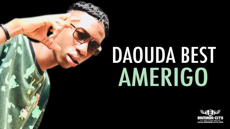 DAOUDA BEST - AMERIGO - Prod by NEVA ON DA DRUMS
