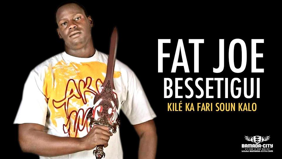 FAT JOE BESSETIGUI - KILÉ KA FARI SOUN KALO - Prod by WATT C & ISO
