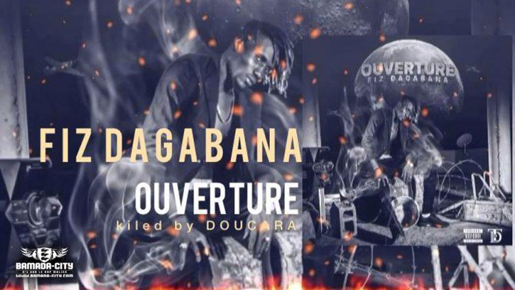 FIZ-DAGABANA---OUVERTURE