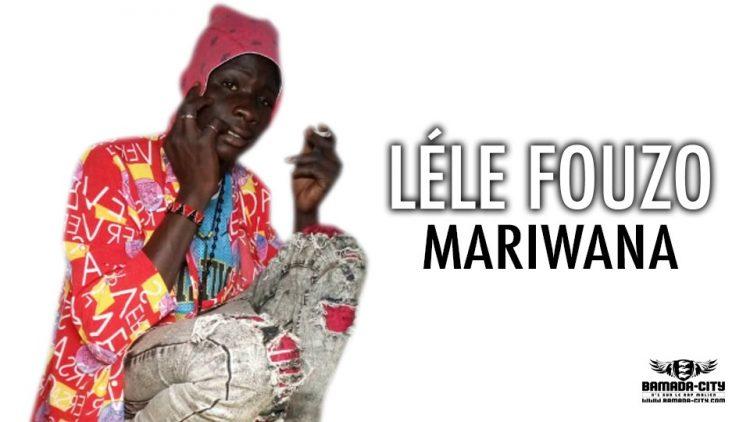 LÉLE FOUZO - MARIWANA - Prod by DASPI ONE