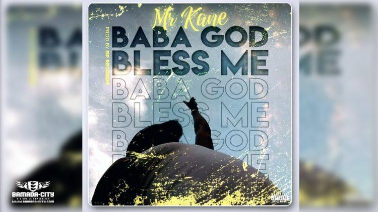 MR KANE - BABA GOD BLESS ME - Prod by BP RECORDZ