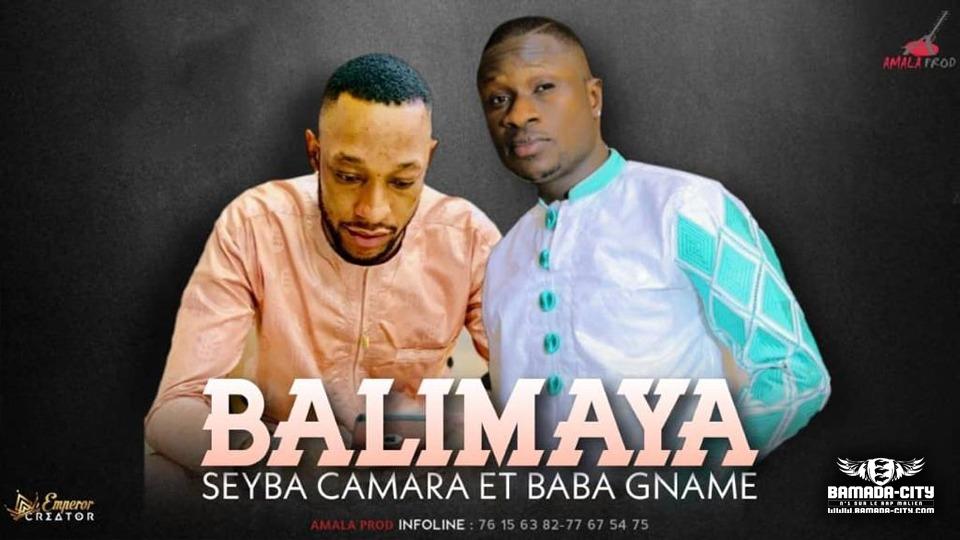 SEYBA CAMARA Feat. BABA GNAMÉ - BALIMAYA - Prod by AMALA PROD