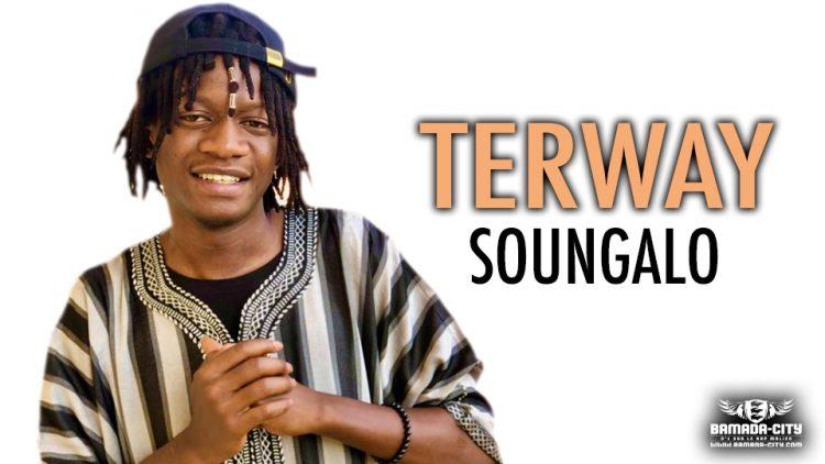 TERWAY - SOUNGALO - Prod by PIZARRO ( BAMADA CITY)