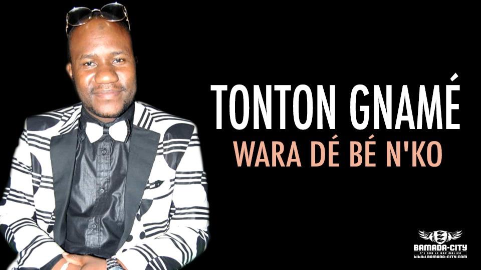 TONTON GNAMÉ - WARA DÉ BÉ N'KO - Prod by KD