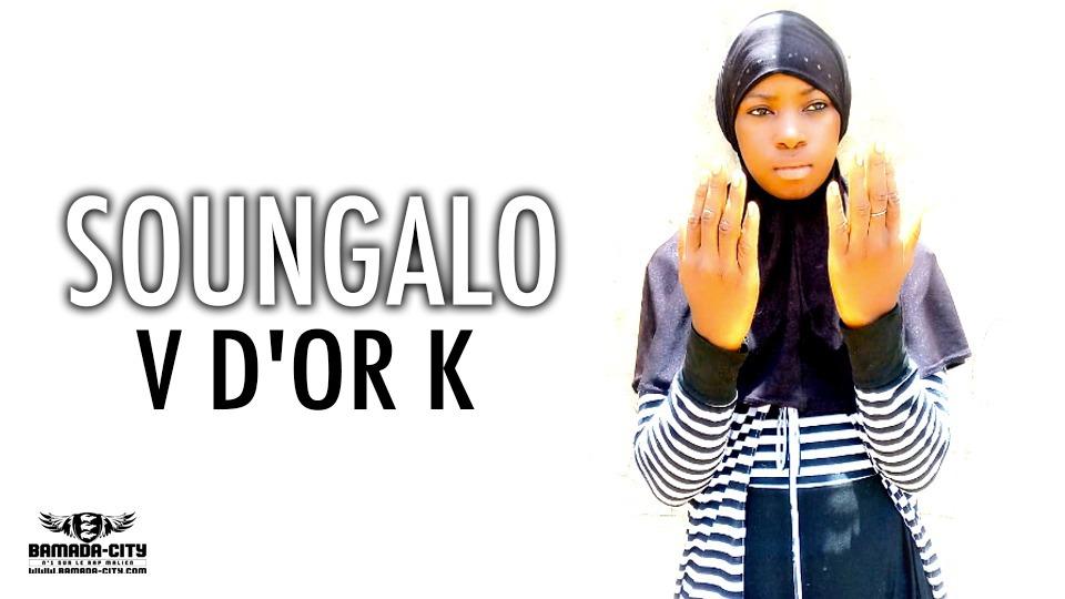 V D'OR K - SOUNGALO - Prod KOBECK MUSIC