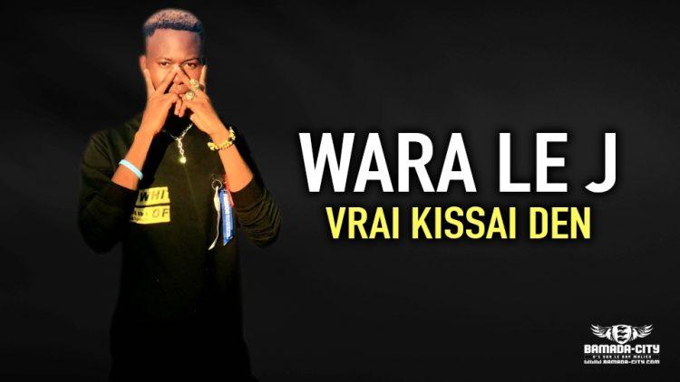 WARA LE J - VRAI KISSAI DEN - Prod by MORGANE MUSIC