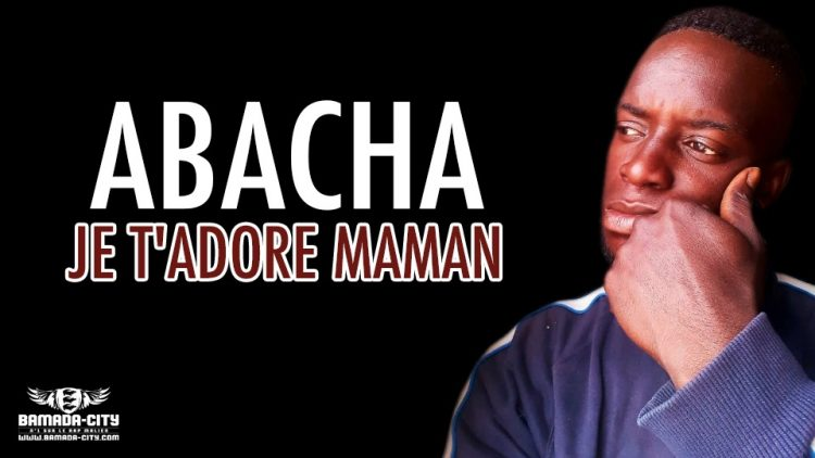 ABACHA - JE T'ADORE MAMAN - Prod by DJ ELY