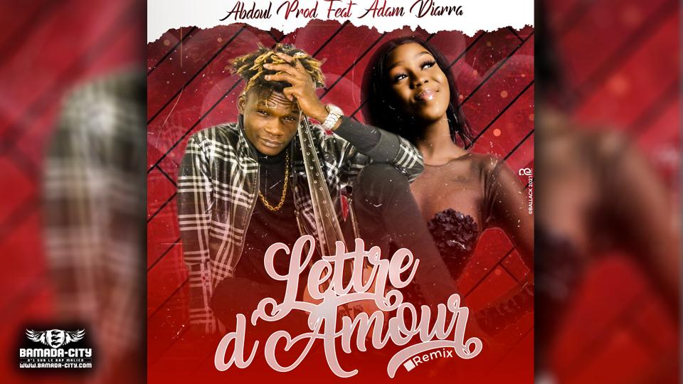 ABDOUL PROD Feat. ADAM DIARRA - LETTRE D'AMOUR REMIX - Prod by ABDOUL PROD