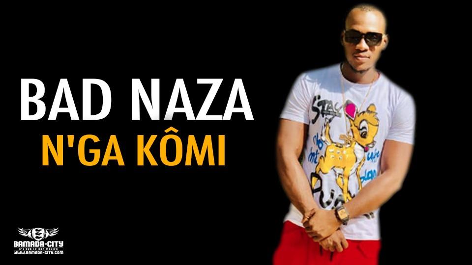 BAD NAZA - N'GA KÔMI - Prod by AXI ONE MUSIC