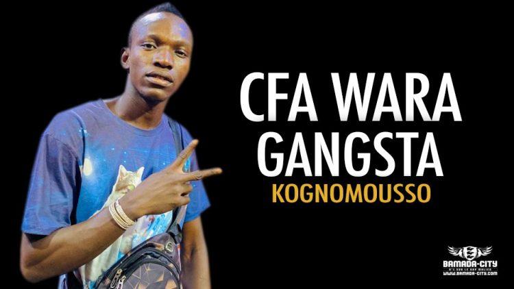 CFA WARA GANGSTA - KOGNOMOUSSO - Prod by OUSBY